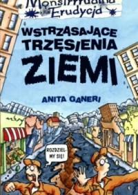 Wstrząsające trzęsienia ziemi - Anita Ganeri