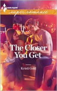 The Closer You Get - Kristi Gold