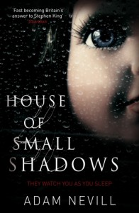 House of Small Shadows - Adam Nevill