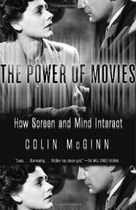 The Power of Movies: How Screen and Mind Interact - Colin McGinn