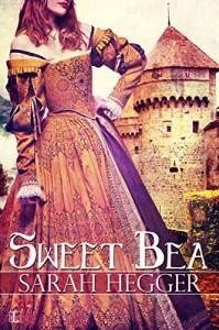 Sweet Bea (Sir Arthur's Legacy) - Sarah Hegger