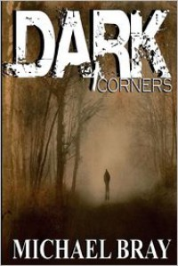 Dark Corners - Michael Bray