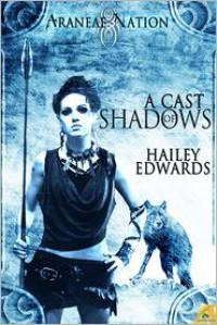 A Cast of Shadows - Hailey Edwards