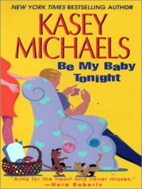Be My Baby Tonight - Kasey Michaels