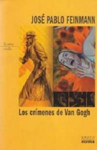 Los crímenes de Van Gogh - José Pablo Feinmann