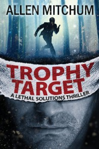 Trophy Target: A Lethal Solutions Thriller - Allen Mitchum