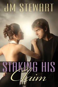 Staking His Claim - J.M. Stewart