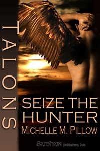 Talons Seize the Hunter - Michelle M. Pillow