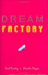 Dream Factory - Brad Barkley, Heather Hepler