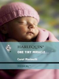 One Tiny Miracle (Mills & Boon Hardback Romance) - Carol Marinelli