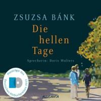 Die hellen Tage - Zsuzsa Bánk