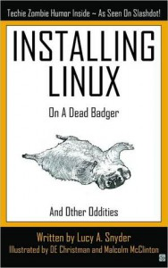 Installing Linux on a Dead Badger - Lucy A. Snyder