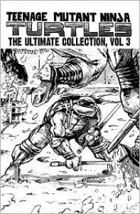 Teenage Mutant Ninja Turtles: The Ultimate Collection Volume 3 - Peter Laird