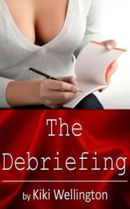 The Debriefing - Kiki Wellington