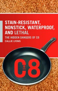 Stain-Resistant, Nonstick, Waterproof, and Lethal: The Hidden Dangers of C8 - Callie Lyons