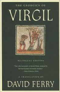 The Georgics of Virgil: Bilingual Edition - Virgil, David Ferry