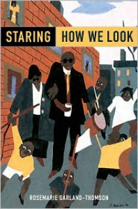 Staring: How We Look - Rosemarie Garland-Thomson