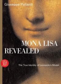 Mona Lisa Revealed: The True Identity of Leonardo's Model - Giuseppe Pallanti