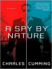 A Spy by Nature - Charles  Cumming,  Narrated by Simon Vance
