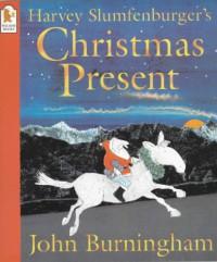 Harvey Slumfenburger's Christmas Present - John Burningham