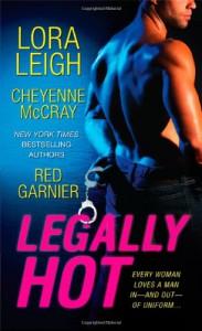 Legally Hot - Lora Leigh, Cheyenne McCray, Red Garnier