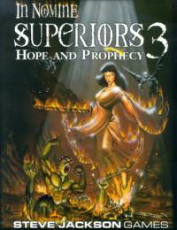 Superiors 3: Hope and Prophecy - Alain H. Dawson, Chris Anthony, Sam Chupp, Genevieve R. Cogman, David Edelstein, Joanna Hart, Derek Pearcy, S. John Ross, Elizabeth McCoy, Joshua Mosquiera