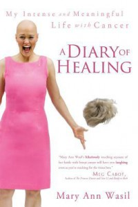 A Diary of Healing - Mary Ann Wasil