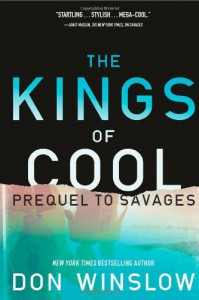The Kings of Cool: A Prequel to Savages - Don Winslow