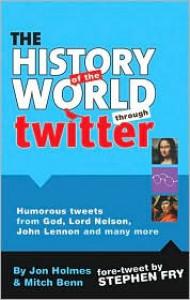 The History of the World Through Twitter - Jon Holmes, Stephen Fry