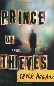 Prince of Thieves: A Novel - Chuck Hogan