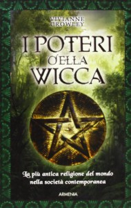I poteri della Wicca. La più antica religione del mondo nella società contemporanea - Vivianne Crowley