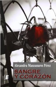 Sangre y corazón - Alexandra Manzanares Pérez