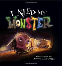 I Need My Monster - Amanda Noll, Howard McWilliam