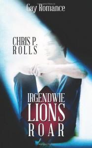 Lions Roar: Gay Romance - Chris P Rolls