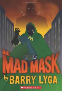 Archvillain #2: Mad Mask - Barry Lyga