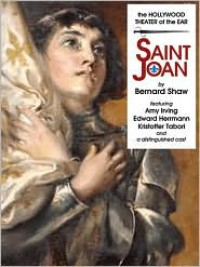 Saint Joan: A Chronicle Play in Six Scenes and an Epilogue (Audio) - George Bernard Shaw, Edward Herrmann, Amy Irving, Kristoffer Tabori
