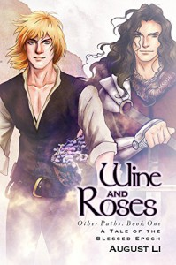 Wine and Roses (Other Paths Book 1) - August Li