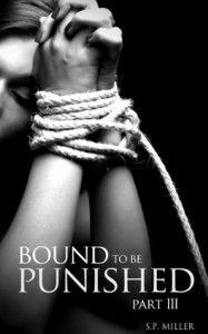 Bound to be Punished - S.P. Miller