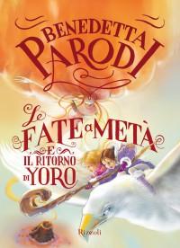 Le Fate a Metà e il ritorno di Yoro - Benedetta Parodi