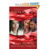 What's Blood Got To Do With It? - Shelia E. Lipsey