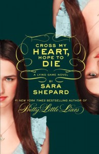 Cross My Heart, Hope To Die - Sara Shepard