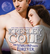 The Warlord Wants Forever (Immortals After Dark #1) - Kresley Cole, Simone Fomhar, Hagan Verret