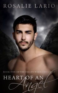 Heart of an Angel: A Fallen Angel Romance (The Fallen Warriors) - Rosalie Lario