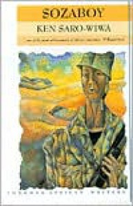 Sozaboy - Ken Saro-Wiwa,  William Boyd (Introduction)