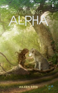 Avoiding Alpha (Alpha Girl 2) - Aileen Erin