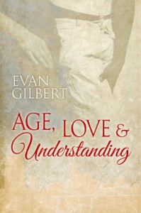 Age, Love, and Understanding - Evan Gilbert