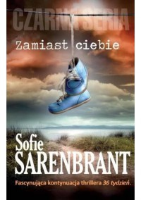 Zamiast ciebie - Sofie Sarenbrant