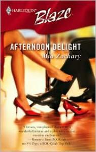 Afternoon Delight (Harlequin Blaze #247) - Mia Zachary