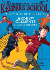 The Whites of Their Eyes - Andrew Clements, Adam Stower