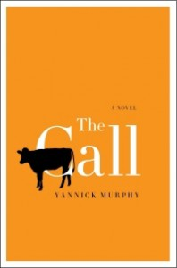 The Call: A Novel - Yannick Murphy